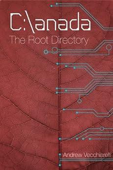C:\anada - The Root Directory by [Vecchiarelli, Andrew]