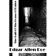 The Fall Of The House Of Usher: (Edgar Allen Poe Classics Collection)