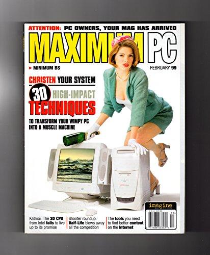 Maximum PC Magazine - February, 1999. Computer & Internet History. 30 Juice-Your-PC Techniques; Katmai 3D CPU Fails; Half-Life (Shooter Game); SGI/ Tom Furlong;Removable Storage;Mobile Processors