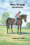 Wilbur, the REALLY Special Horse, Tammy Kay Corbin, 1449509568