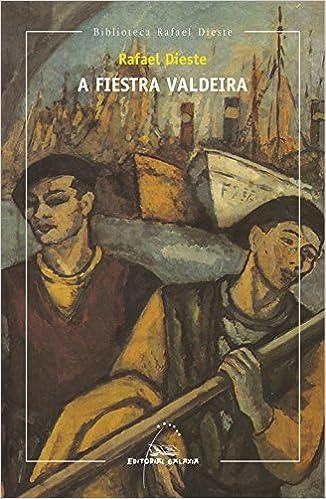Book's Cover of Fiestra valdeira, a (brd): 2 (Biblioteca Rafael Dieste) (Gallego) Tapa blanda – 26 noviembre 2015