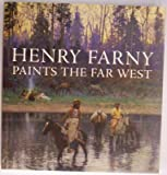 Henry Farny Paints the Far West, Susan L. Meyn and Henry François Farny, 0931537320