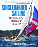 Singlehanded Sailing: Thoughts, Tips, Techniques & Tactics