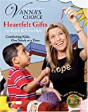 Heartfelt Gifts to Knit and Crochet, Vanna White, 160140686X