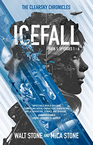Icefall: a thrilling post-apocalyptic survival adventure (The Clearsky Chronicles Book 1) by [Stone, Walt, Stone, Mica]