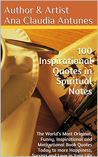 Image of: Words 100 Inspirational Quotes In Spiritual Notes The Worlds Most Original Funny Inspirational And Amazoncom Amazoncom 100 Inspirational Quotes In Spiritual Notes The Worlds