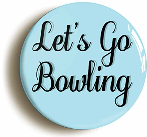 [Lets Go Bowling Button Pin (Size Is 1inch Diameter) Ten Pin Dude] (Lebowski Costume Ideas)