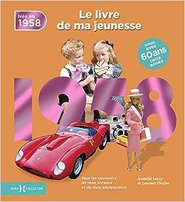 1958 Le Livre De Ma Jeunesse Amazon Fr Laurent Chollet