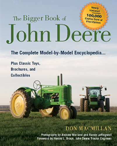 (The Bigger Book of John Deere Tractors: The Complete Model-by-Model Encyclopedia ... Plus Classic Toys, Brochures, and Collectibles (The Big Book Series))