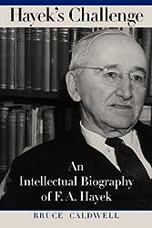 Hayek's Challenge: An Intellectual Biography of F.A. Hayek