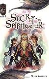 Secret of the Spiritkeeper, Matt Forbeck, 0786931434