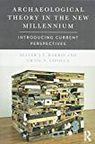 img - for Archaeological Theory in the New Millennium: Introducing Current Perspectives book / textbook / text book