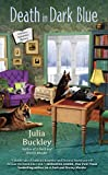 Death in Dark Blue (A Writer's Apprentice Mystery) by  Julia Buckley in stock, buy online here