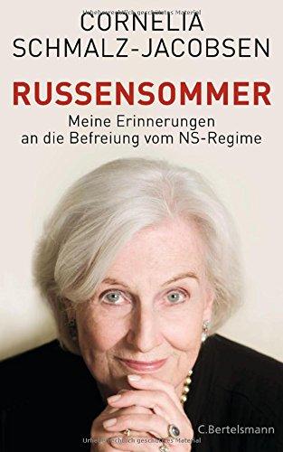 Russensommer: Meine Erinnerungen an die Befreiung vom NS-Regime