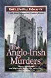 Anglo-Irish Murders, Ruth Dudley Edwards, 1590584384