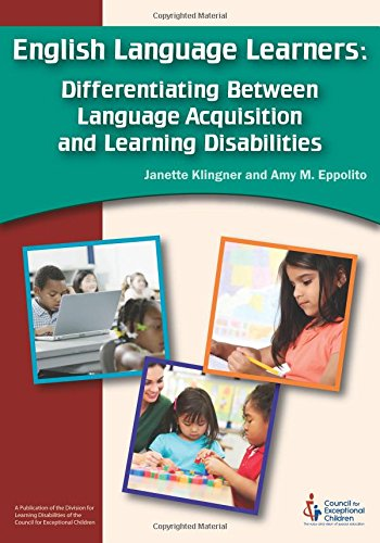 English Language Learners: Differentiating Between Language Acquisition and Learning Disabilities