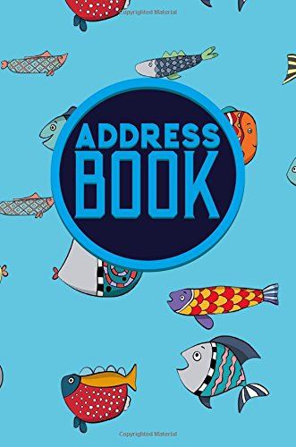 Address Book: Address Book And Birthday Book, Global Address Book, Address Book Soft Cover, Telephone And Address Books, Cute Funky Fish Cover (Volume 19) pdf