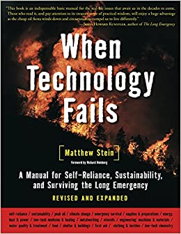 Book's Cover of When Technology Fails: A Manual for Self-Reliance, Sustainability, adn Surviving the Long Emergency (Anglais) Broché – 1 décembre 2009