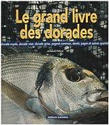 Le grand livre des Dorades : dorade royale, dorade rose, dorade grise, pageot commun, denté, pagre et autres sparidés