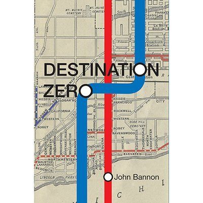 Destination Zero by John Bannon