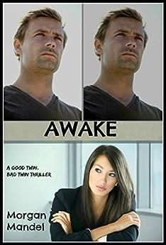 AWAKE: A Good Twin, Bad Twin Thriller by [Mandel, Morgan]
