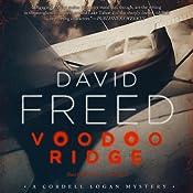 Voodoo Ridge: A Cordell Logan Mystery, Book 3 | David Freed