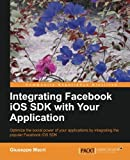 Integrating Facebook iOS SDK with Your Application, Giuseppe Macrì, 1782168435