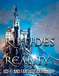 Riptides in Reality: Sci-Fi and Fantasy Anthology