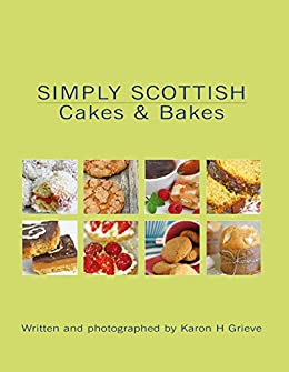 Simply Scottish Cakes and Bakes by [Grieve, Karon]