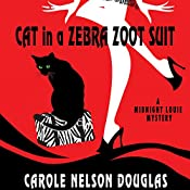 Cat in a Zebra Zoot Suit: A Midnight Louie Mystery | Carole Nelson Douglas