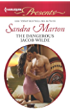 The Dangerous Jacob Wilde (The Wilde Brothers Book 1)