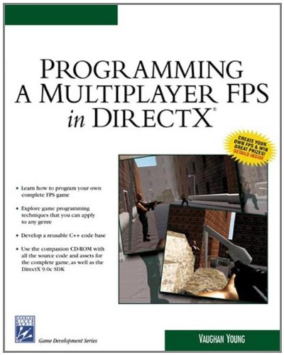 Programming a Multiplayer FPS in DirectX (Game Development Series) by Charles River Media