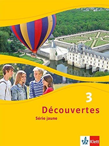 Découvertes 3. Série Jaune  Schülerbuch Fester Einband 3. Lernjahr  Découvertes. Série Jaune  Ab Klasse 6 . Ausgabe Ab 2012