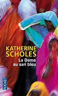 La dame au sari bleu, Scholes, Katherine