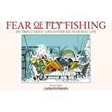 Fear of Fly Fishing: Do Trout Exist? And Other Facts of Reel Life