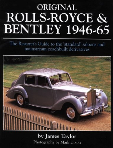 Original Rolls-Royce & Bentley 1946-65: The Restorer's Guide to the 'standard' saloons and mainstream coachbuilt derivatives (Original Series)