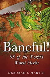 Baneful!: 95 of the World's Worst Herbs