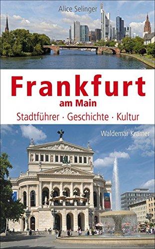 Frankfurt am Main: Stadtführer, Geschichte, Kultur