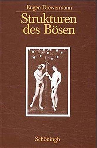 Strukturen des Bösen - Die jahwistische Urgeschichte in exegetischer/psychoanalytischer/philosophischer Sicht: 3 Bde.