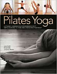 Pilates Yoga: A dynamic combination for maximum effect ...