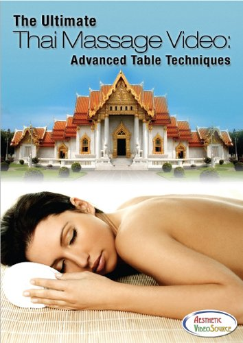 The Ultimate Thai Massage Video: Advanced Table Techniques - Learn How To Do Thai Table Massage - Best Thai Yoga Massage Therapy Training DVD by Top Instructor Dr. Anthony James, CMT, DPM, ND - Comprehensive Thai Massage DVD by Aesthetic VideoSource ()