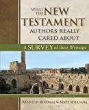 What the New Testament Authors Really Cared About 2nd Edition