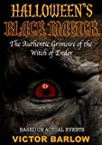 Halloween's Black Magick: The Authentic Grimoire of the Witch of Endor