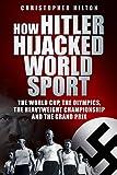 How Hitler Hijacked World Sport