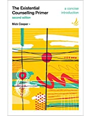 The Existential Counselling Primer 2nd edition: A concise introduction