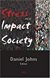 Stress and Its Impact on Society, Johns, Daniel, 1594549648