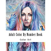 Adult Color By Number Book: Large Print Color By Number Coloring Book for Adults with Dresses, Town Houses, Flowers, Gardens, and More