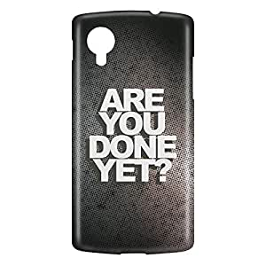 Loud Universe Nexus 5 Are You Done Yet? Print 3D Wrap Around Case - Multi Color