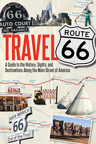 Travel Route 66: A Guide to the History, Sights, and Destinations Along the Main Street of America - Motorcycle Americas 66 Route Highway