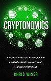 Cryptonomics: A Modern Investors Handbook for